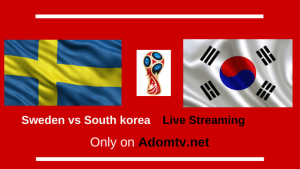 Sweden vs South korea Live Streaming
