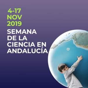 SEMANA DE LA CIENCIA DE ANDALUCÍA Familia con Niños Del 04 al 17 de Noviembre de 2019