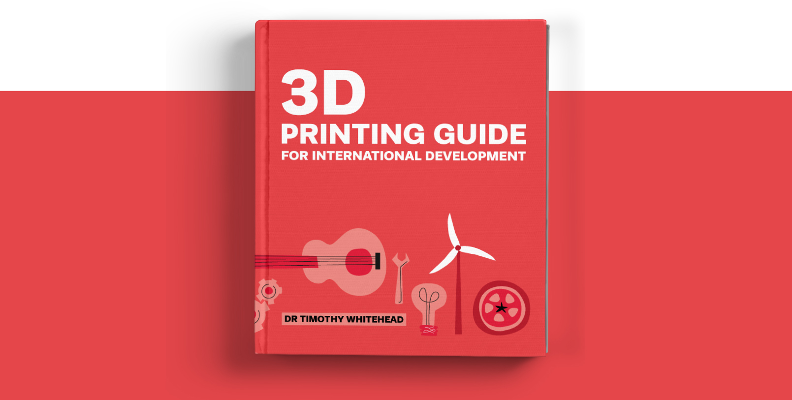 3D printing guide by Timothy Whitehead