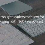 35 Blogs and Thought Leaders to Follow for the Best Blogging Advice (with 160+ Resources)