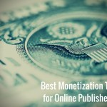 The Ultimate Guide to Monetization for Online Publishers [Always-Updated]