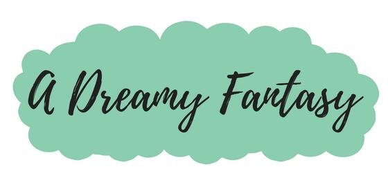 A Dreamy Fantasy