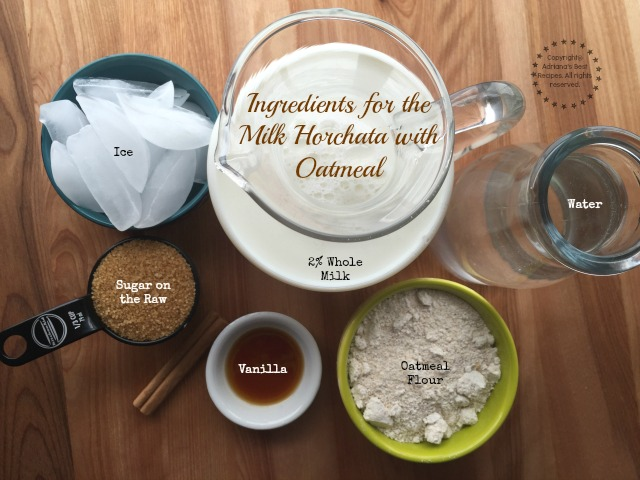 Ingredients for the Milk Horchata with Oatmeal #HerenciaLeche #ad