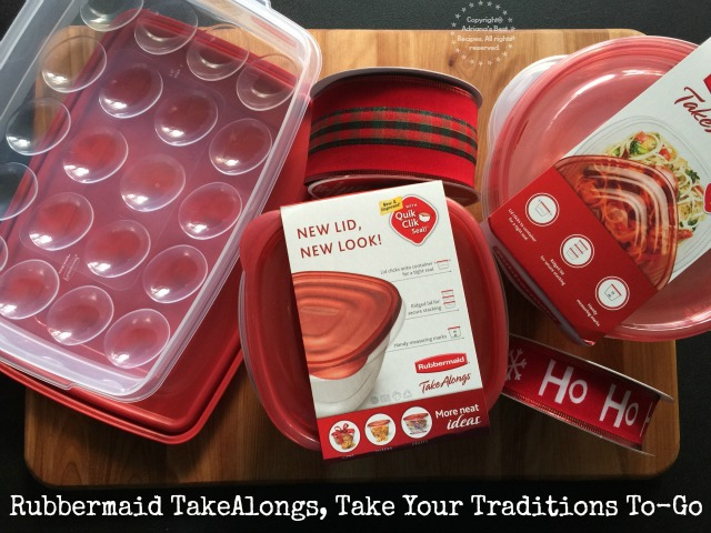Rubbermaid TakeAlongs Take Your Traditions To-Go #ShareTheHoliday AD