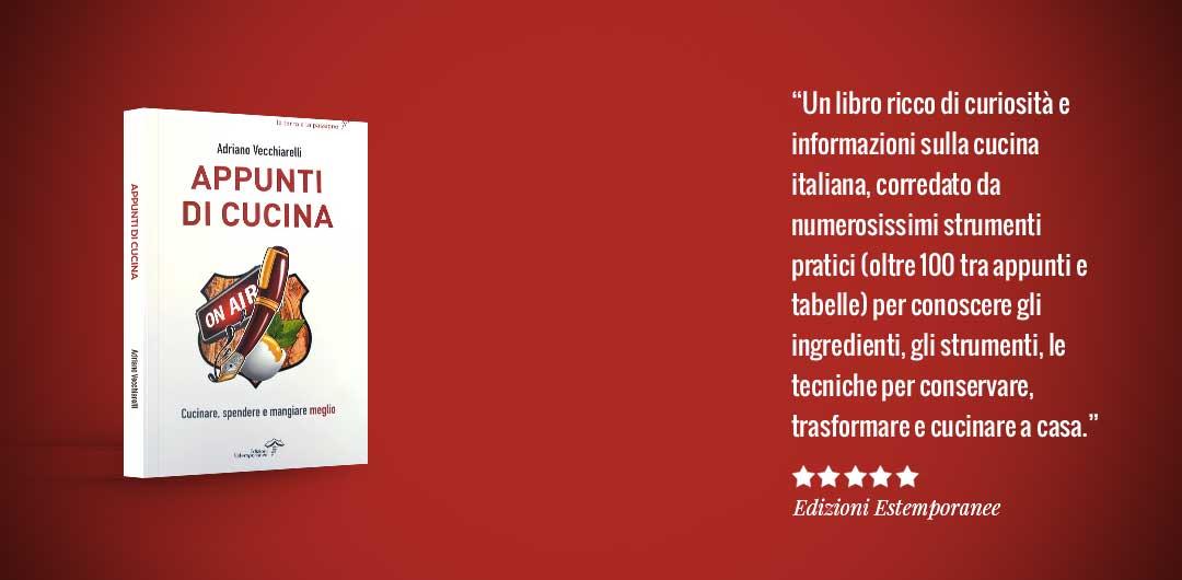 Appunti di Cucina, il libro - di Adriano Vecchiarelli | ADRIO.IT