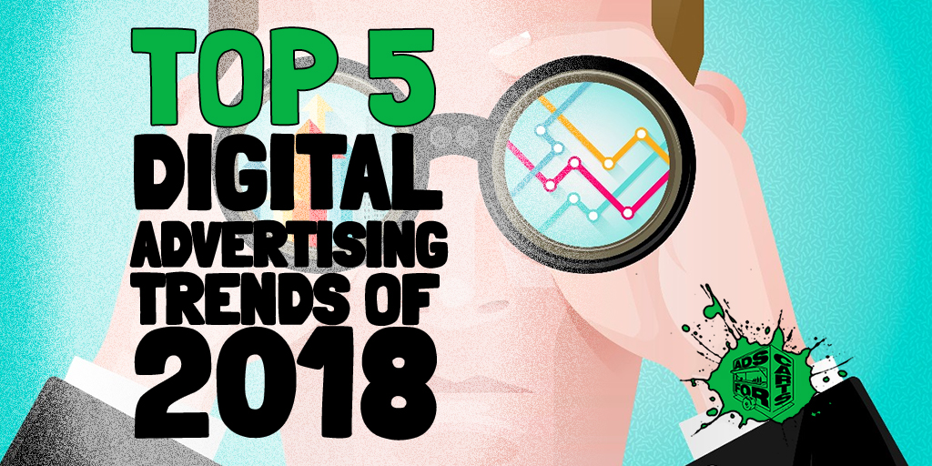 Top-5-Digital-Advertising-Trends-Of-2018