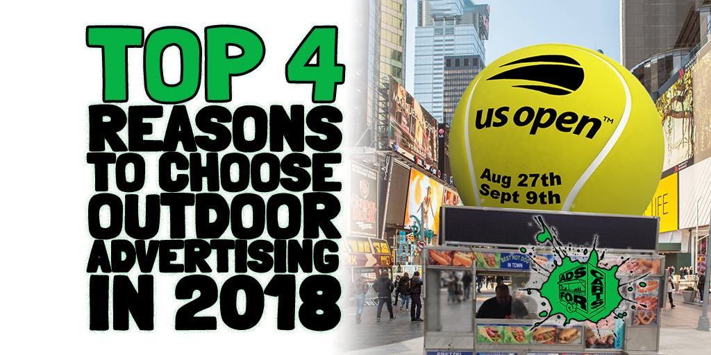 top 4 reasons to choose outdoor advertising in 2018