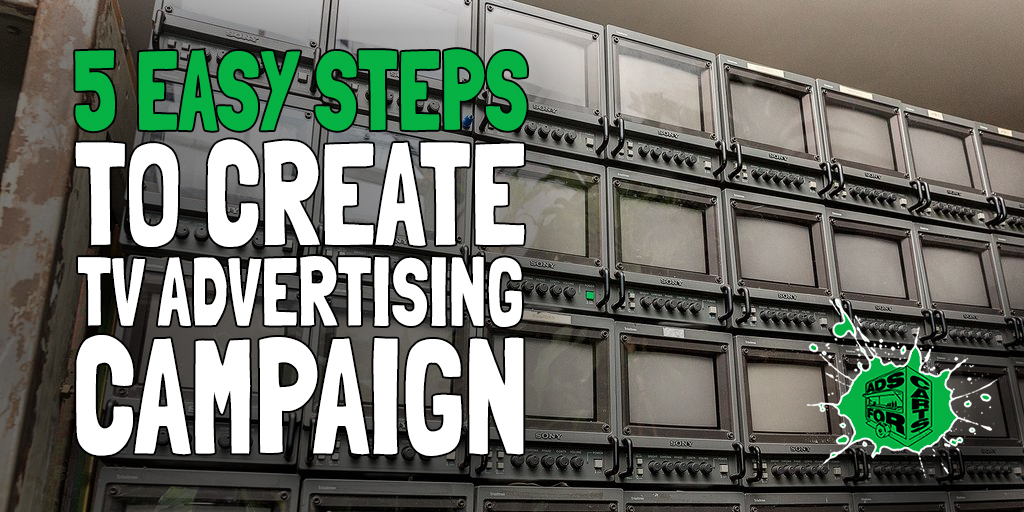5-EASY-STEPS-TO-CREATE-A-TV-ADVERTISING-CAMPAIGN