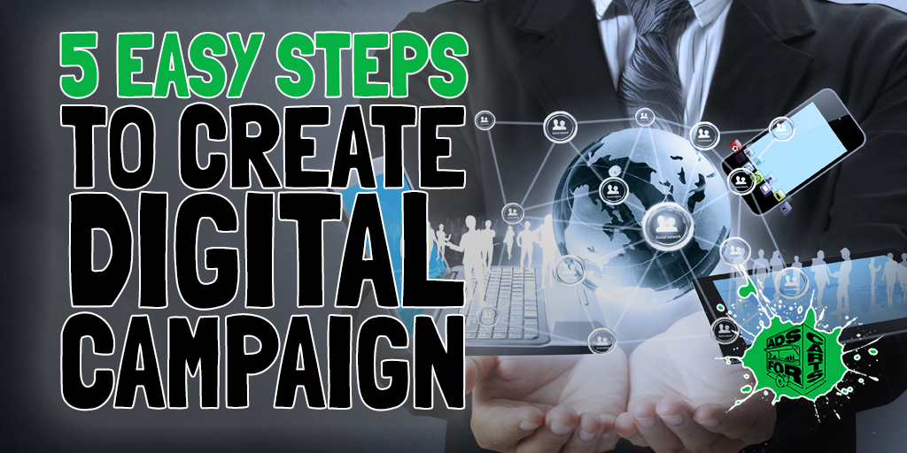 https://www.adsforcarts.com/wp-content/uploads/2019/01/5-EASY-STEPS-TO-CREATE-DIGITAL-ADVERTISING-CAMPAIGN.jpg