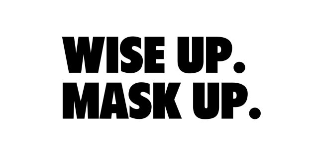 Wise up. Mask up.