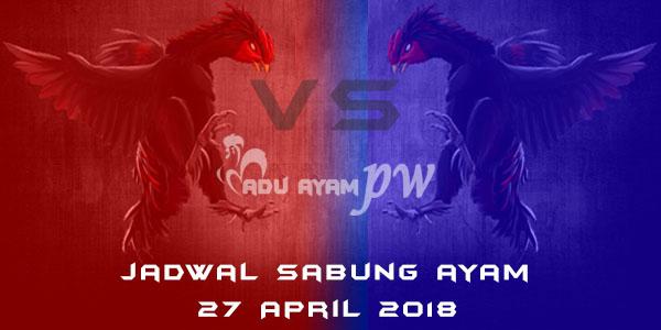 jadwal sabung ayam 27 April 2018