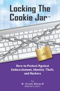 Locking the Cookie Jar - Book Cover - How to Protect Against Embezzlement, Identity Theft, Hackers