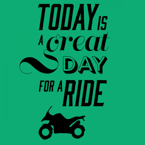 Today is a Great Day for a Ride T shirt