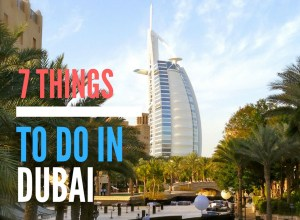 7 Things to do in Dubai