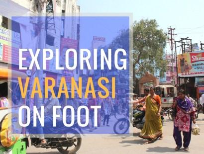 Exploring Varanasi on Foot