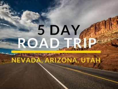 5-Day Road Trip Nevada, Arizona, Utah