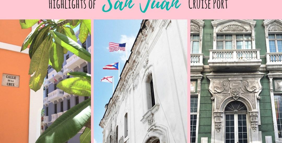 Highlights of San Juan Cruise Port
