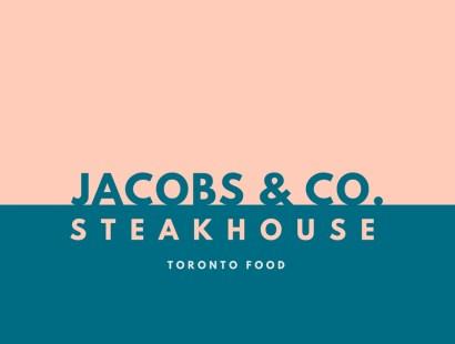 Toronto Food:  Jacobs & Co. Steakhouse