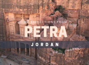 My Reflections From Petra Jordan