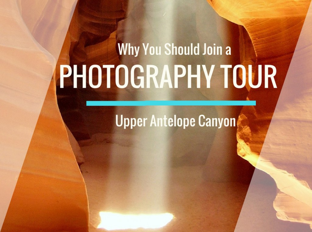 Why join photography tour upper antelope canyon