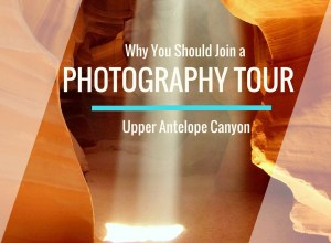 Why You Should Join a Photography Tour at Upper Antelope Canyon