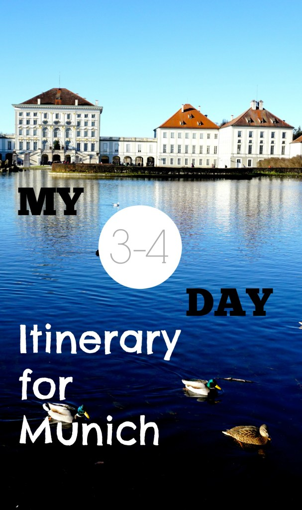 three to four day itinerary for Munich