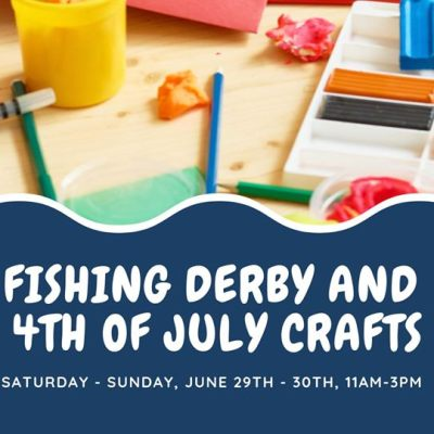 Fishing Derby and 4th of July crafts