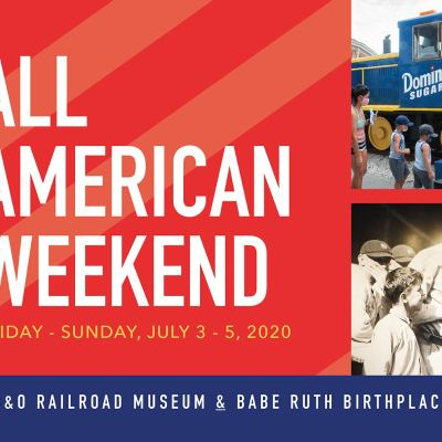 B&O and Babe Ruth Museum's All American Weekend Ticket