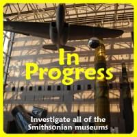 Smithsonian in progress