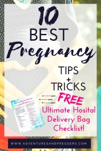 Best Pregnancy Tips and Tricks- All the little things you need to know about pregnancy and surviving those months of maternity. This is the best pregnancy tips list. BONUS: FREE Printable - Get the Ultimate Hospital Delivery Bag Checklist NOW! Click to print yours!