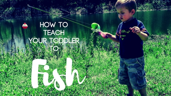 How to Teach your Toddler to Fish