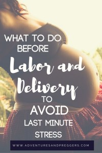 What to Do Before Labor and Delivery to Avoid Last Minute Stress. Click to read it now!