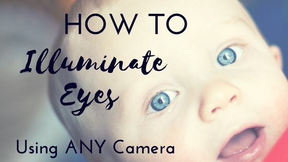 Illuminate eyes using any camera when photographing kids