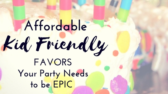 kid friendly favors your party needs to be epic