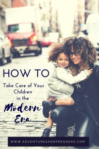 How to Take Care of your Children in the Modern Era- Technology is ever evolving. Prepare yourself for parenting success in this new era. Click to read more!