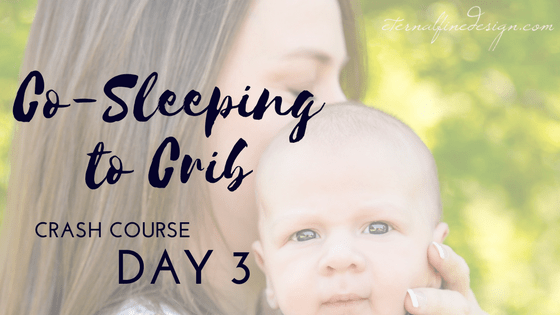 Co-Sleeping to Crib Mini Course DAY 3