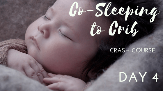 Co-Sleeping To Crib Mini Course DAY 4