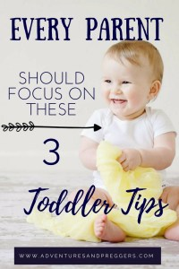Every Parent Should Focus on these 3 Toddler Tips. Dont stress and keep calm.