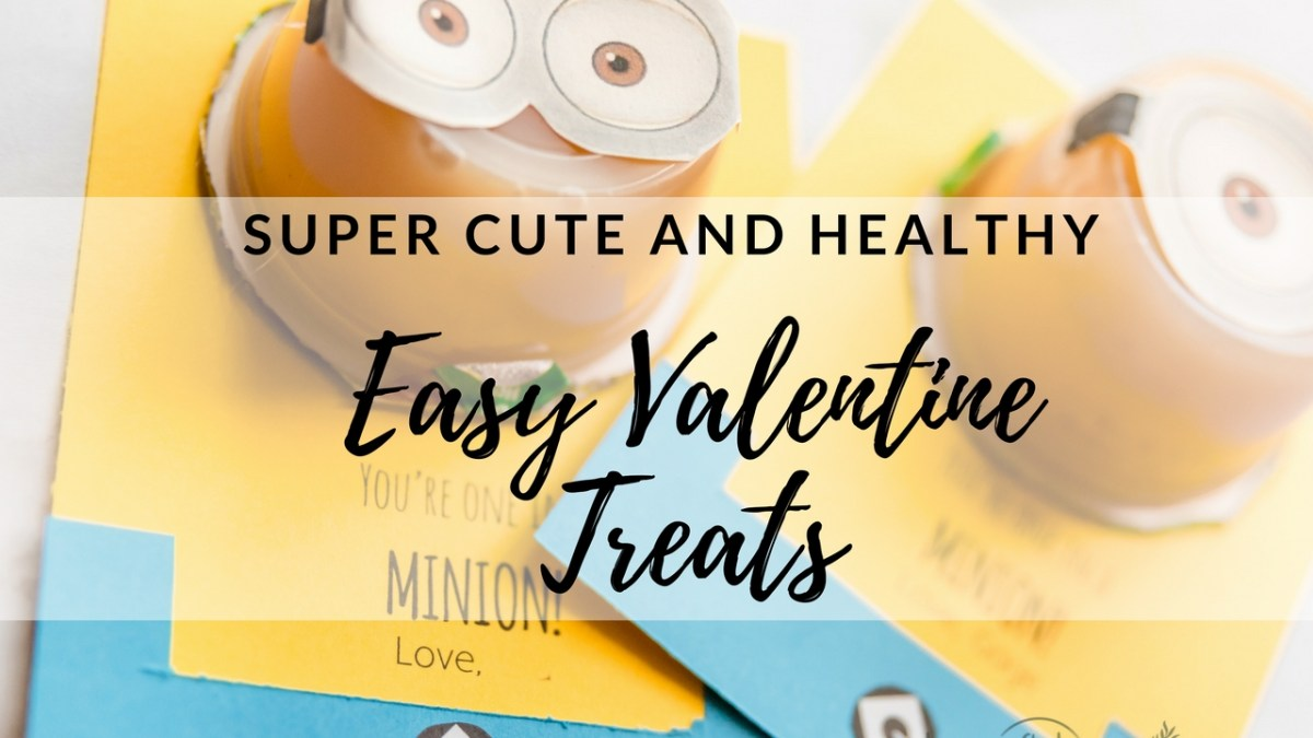 Super Cute Minions-  Healthy and Easy Valentine Treats for Kids