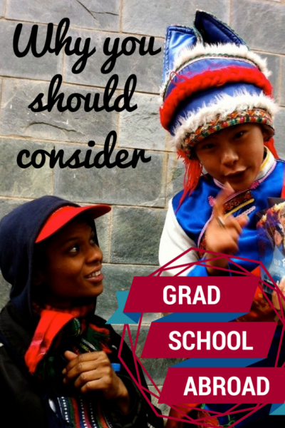Why you should consider grad school abroad