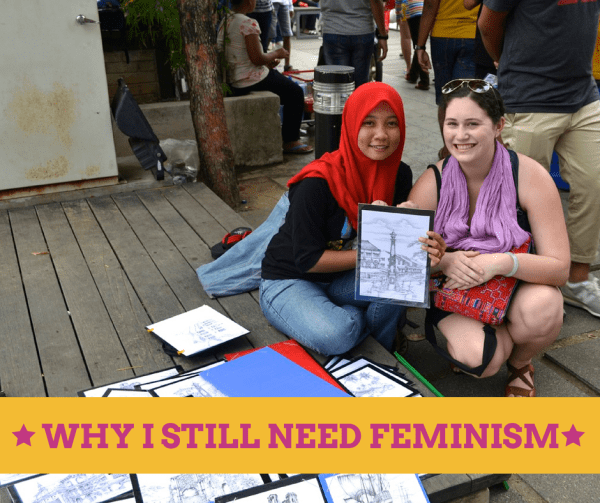 Why I still need feminism