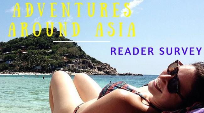 Adventures Around Asia Reader Survey