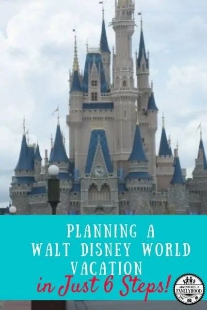 Planning a Walt Disney World Vacation in Just 6 Steps!