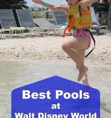 The 10 Best Pools the We've Enjoyed at Walt Disney World