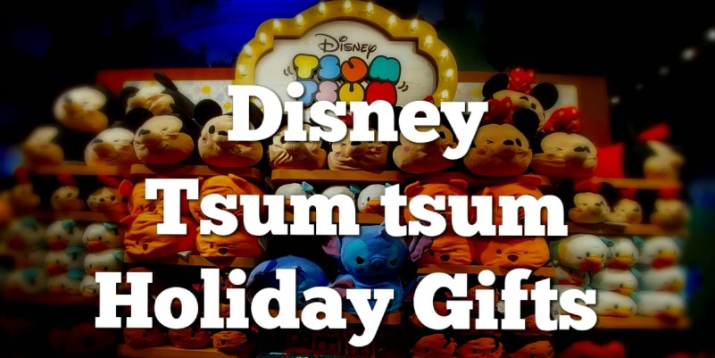 Disney Tsum Tsum Holiday Gifts