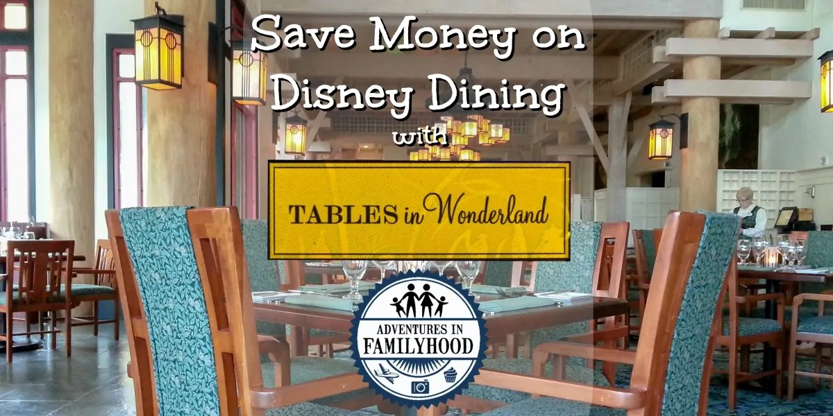 Delightful Save Money On Disney Dining With Tables In Wonderland