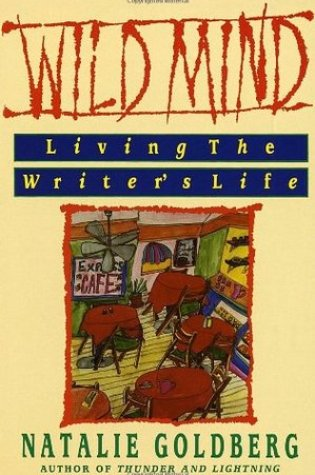 Book Review: Wild Mind: Living the Writer's Life by Natalie Goldberg