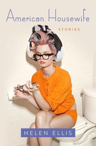 Book Revew:American Housewife: Stories by Helen Ellis