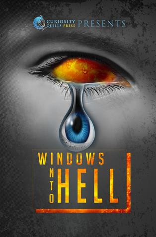 Windows into Hell (Curiosity Quills Anthology)