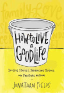 Book Review:How to Live a Good Life by Jonathan Fields